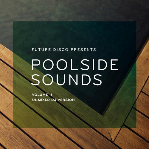 Va future disco presents poolside sounds vol 2 unmixed for Classic house unmixed