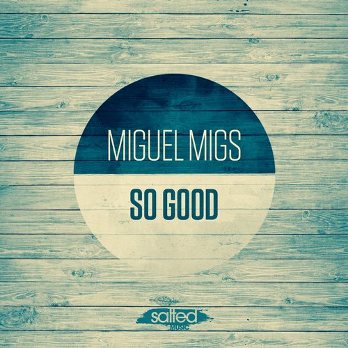 Miguel migs so good slt088 electrobuzz for Good deep house