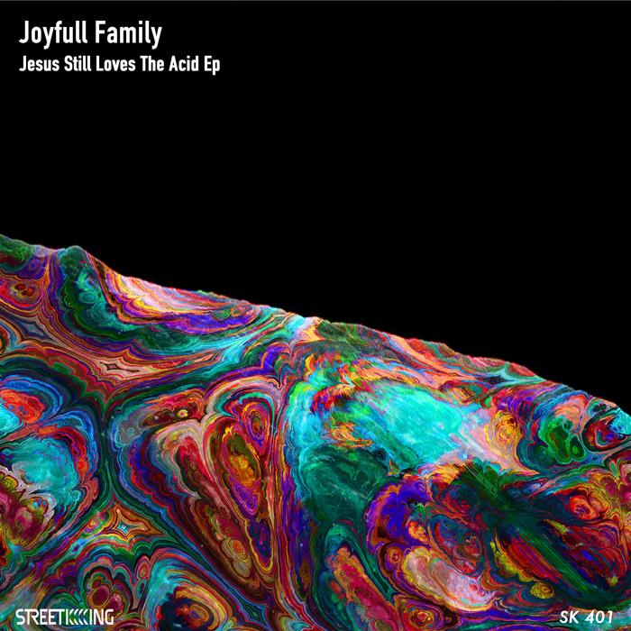 Joyfull family jesus still loves the acid sk401 for Best acid house albums