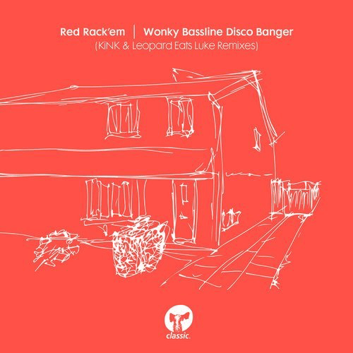 Red rack 39 em wonky bassline disco banger kink leopard for House remixes of classic songs