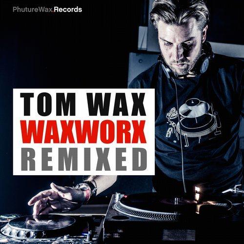 Tom Wax Waxworx Remixed