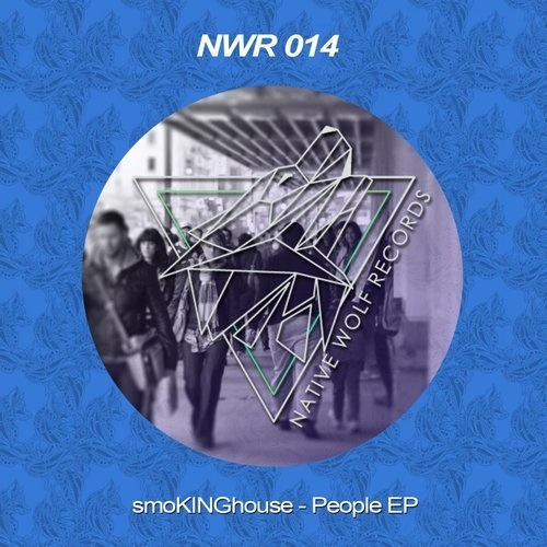 smoKINGhouse – People / Native Wolf Records
