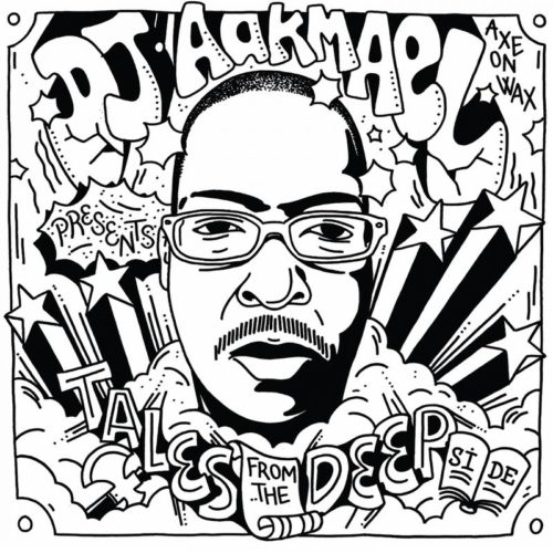 DJ Aakmael – Tales from the Deep Side / Axe On Wax