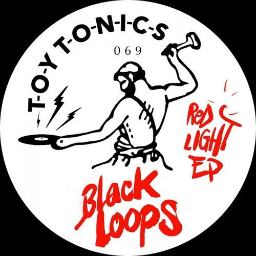 Black Loops – Red Light-EP / Toy Tonics 1