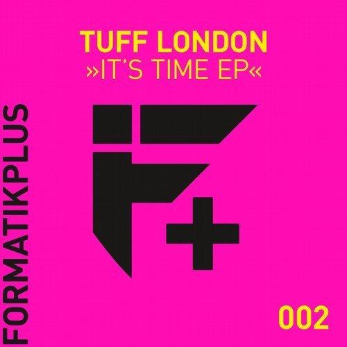 Tuff London – It's Time EP / Formatik 1