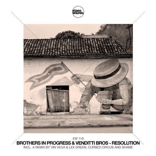 Brothers In Progress – Resolution / Eisenwaren 1