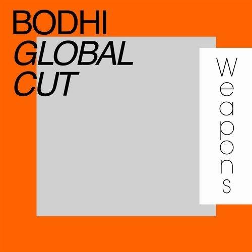 Bodhi – Global Cut / Weapons 1