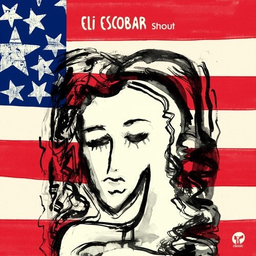 Eli escobar shout classic music company electrobuzz for Classic house traxsource