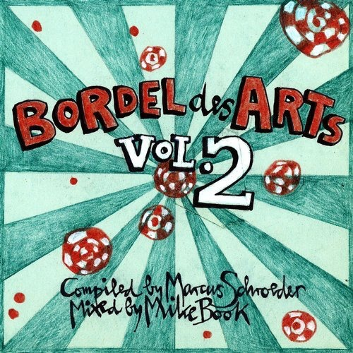 Marcus Schroeder, Mike Book – Bar 25 Presents: Bordel Des Arts, Vol. 2 (Mixed By Mike Book)