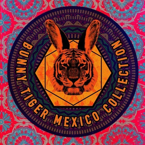 VA – Bunny Tiger Mexico Collection