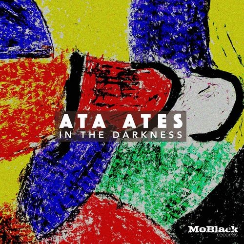 Release cover - Ata Ates – In The Darkness (MoBlack Records)