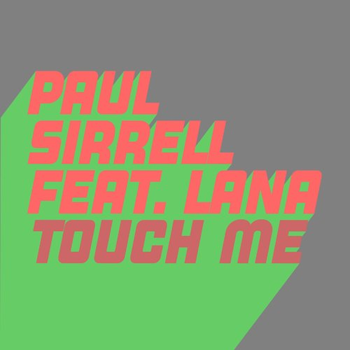 Download Paul Sirrell - Touch Me on Electrobuzz