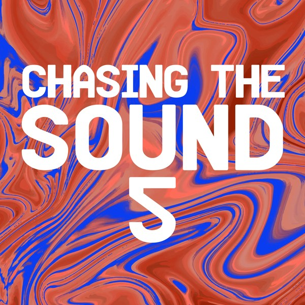 Download Chasing the Sound 5 on Electrobuzz