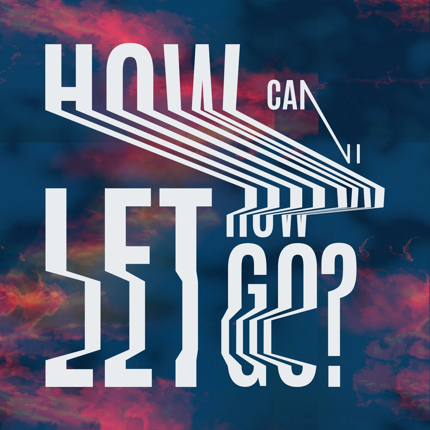 Download How Can I Let Go on Electrobuzz